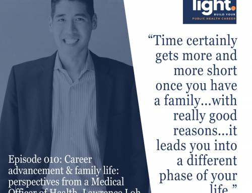 Career advancement & family life: perspectives from a Medical Officer of Health, with Lawrence Loh