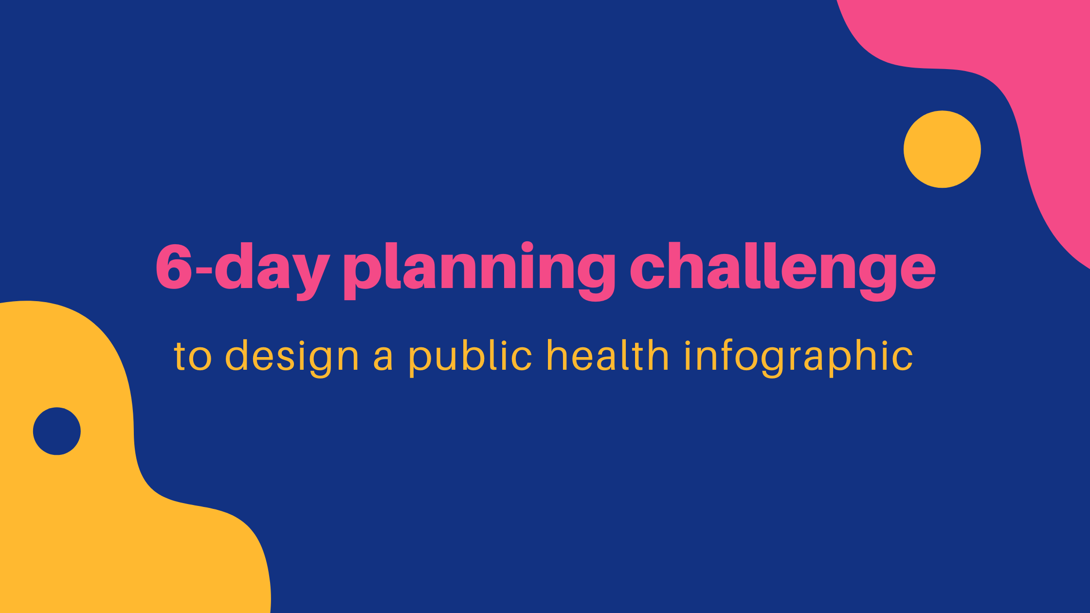 6 day infographic planning challenge for public health professionals