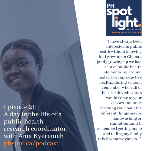 Episode 21_ A day in the life of a public health research coordinator, with Ama Kyeremeh phspot.ca_podcast