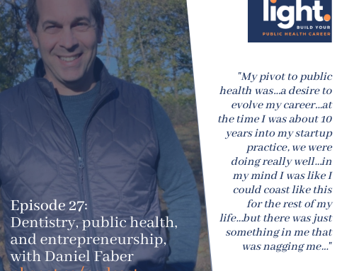 Dentistry, public health, and entrepreneurship, with Daniel Faber